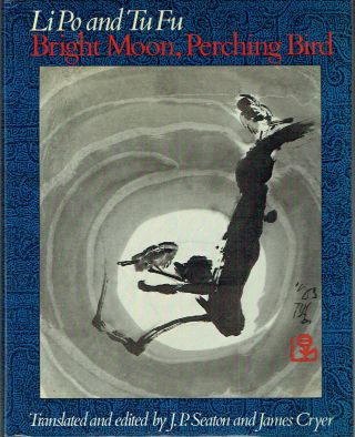 Bright Moon, Perching Birds : Poems (Wesleyan Poetry in Translation). Li Po, Tu Fu
