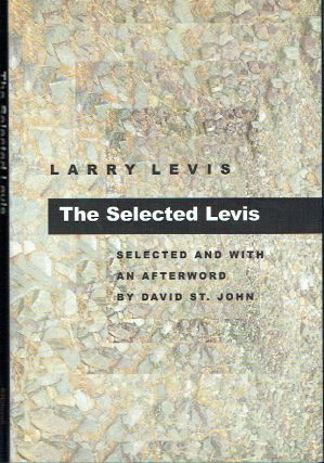 The Selected Levis (Pitt Poetry Series). Larry Levis
