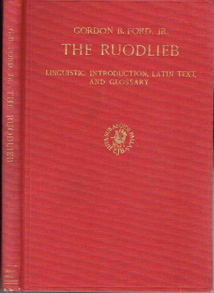 The Ruodlieb : Linguistic Introduction, Latin Text, and Glossary. Gordon B. Jr Ford