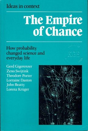 The Empire of Chance : How Probability Changed Science and Everyday Life (Ideas in Context). Gerd...